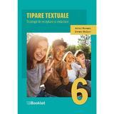 Tipare textuale. Strategii de receptare si redactare - Clasa 6 - Adrian Romonti, Silvana Bicazan, editura Booklet