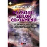 Razboiul zeilor cu oamenii - Zecharia Sitchin, editura Aldo Press