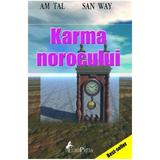 Karma norocului - Am Tal, San Way, editura Europress