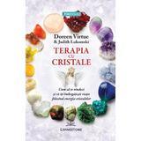 Terapia Cu Cristale - Doreen Virtue, Judith Lukomski, editura Livingstone