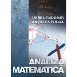 Analiza matematica 2008 - Irinel Radomir, Andreea Fulga, editura Albastra