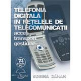 Telefonia digitala in retelele de telecomunicatii - Sorina Zahan, editura Albastra