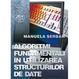 Algoritmi fundamentali in utilizarea structurilor de date - Manuela Serban, editura Albastra
