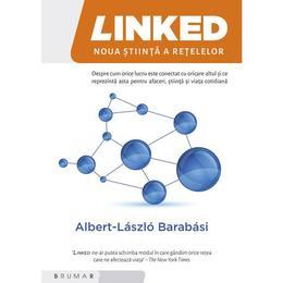 Linked. Noua stiinta a retelelor - Albert-Laszlo Barabasi, editura Brumar
