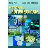 Dictionar de biotehnologie - Marian Petre, Razvan Ionut Teodorescu, editura Cd Press