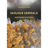 Geologie Generala. Geodinamica Interna Vol. 2 - Alexandru Istrate, editura Cetatea De Scaun