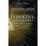 Dawkins: o amagire? - Alister Mcgrath, Joanna Collicutt Mcgrath, editura Curtea Veche