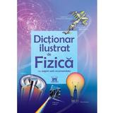 Dictionar ilustrat de Fizica, editura Didactica Publishing House