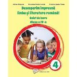 Descoperim impreuna limba si literatura romana! - Clasa 4 - Caiet de lucru - Adina Grigore, Nicoleta-Sonia Ionica, editura Ars Libri