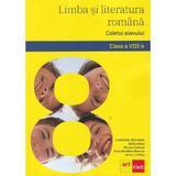 Limba si literatura romana - Clasa 8 - Caietul elevului - Florentina Samihaian, Sofia Dobra, editura Grupul Editorial Art