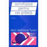 Astrofizica pentru cei grabiti - Neil deGrasse Tyson, editura Trei