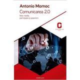 Comunicarea 2.0 - Antonio Momoc, editura Adenium