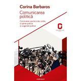 Comunicarea Politica - Corina Barbaros, editura Adenium