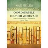 Coordonatele culturii medievale - Ioan Miclea, editura Ecou Transilvan