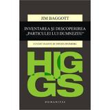 "Higgs. Inventarea si descoperirea ""Particulei lui Dumnezeu"" - Jim Baggott, editura Humanitas"