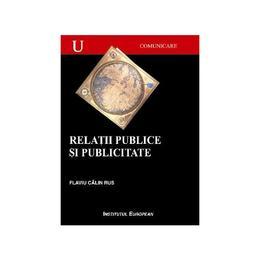 Relatii Publice Si Publicitate - Flaviu Calin Rus, editura Institutul European
