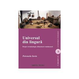 Universul din lingura - Petronela Savin, editura Institutul European