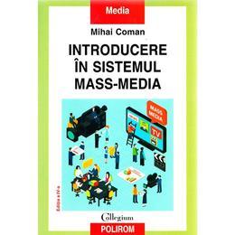 Introducere in sistemul mass-media - Mihai Coman, editura Polirom