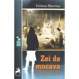 Zei de mucava - Iuliana Marciuc, editura Tracus Arte
