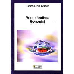 Redobandirea firescului - Rodica-Silvia Stanea, editura Aeternitas