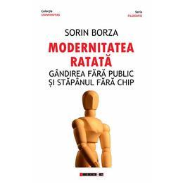 Modernitatea ratata - Sorin Borza, editura Eikon