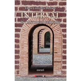 Interval. In cautarea fericirii - Elena Luminita Burlacu, editura Eikon