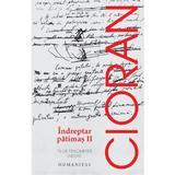 Indreptar patimas II - Cioran, editura Humanitas