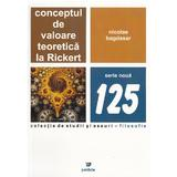 Conceptul de valoare teoretica la Rickert - Nicolae Bagdasar, editura Paideia