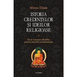 istoria-credintelor-si-ideilor-religioase-vol-2-de-la-gautama-buddha-mircea-eliade-editura-polirom-1.jpg