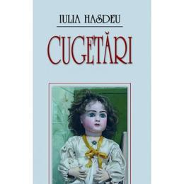 Cugetari - Iulia Hasdeu, editura Saeculum I.o.