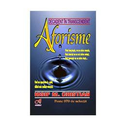 Aforisme. Decadent in trascendent - Iosif M. Cristian, editura Andreas