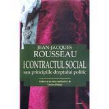 Despre contractul social sau principiile dreptului politic ed.2017 - Jean-Jaques Rousseau, editura Cartex