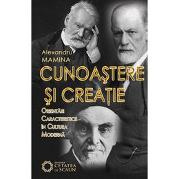 Cunoastere Si Creatie - Alexandru Mamina, editura Cetatea De Scaun