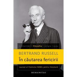 In cautarea fericirii - Bertrand Russell, editura Humanitas