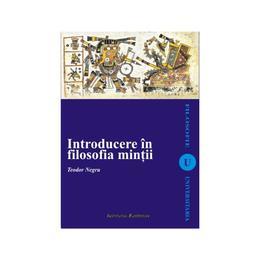 Introducere in filosofia mintii - Teodor Negru, editura Institutul European