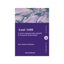 Anul 1600 - Dan Gabriel Simbotin, editura Institutul European