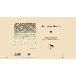Singuratatea Matematicianului - Solomon Marcus, editura Spandugino