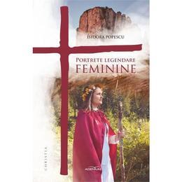 Portrete legendare feminine - Isidora Popescu, editura Adenium