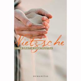 Asa grait-a Zarathustra - Friedrich Nietzsche, editura Humanitas
