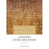 Ganduri catre sine insusi - Marcus Aurelius, editura Humanitas