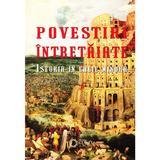 Povestiri intretaiate. Istoria in cheie minora - Ovidiu Cristea, editura Cetatea De Scaun