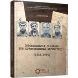 Istoriografia clujeana sub supravegherea securitatii (1945-1965) - Liviu Plesa, editura Cetatea De Scaun