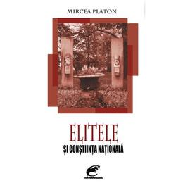 Elitele si constiinta nationala - Mircea Platon, editura Contemporanul