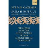 Sabia si imperiul - Stefan Cazimir, editura Humanitas