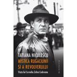 Mistica rugaciunii si a revolverului - Tatiana Niculescu, editura Humanitas