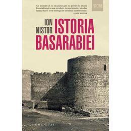 Istoria Basarabiei - Ion Nistor, editura Humanitas