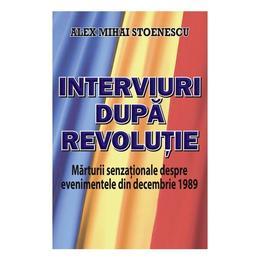 Interviuri dupa revolutie - Alex Mihai Stoenescu, editura Orizonturi