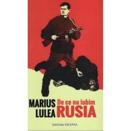 De ce nu iubim Rusia - Marius Lulea, editura Vicovia