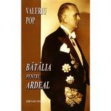 Batalia pentru Ardeal - Valeriu Pop, editura Vivaldi