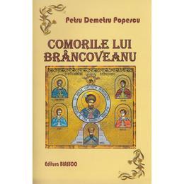 Comorile Lui Brancoveanu - Petru Demetru Popescu, editura Blassco